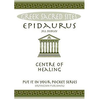 Epidaurus - Centre of Healing. All You Need to Know About the Site's M
