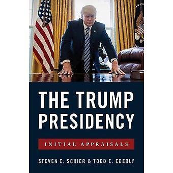 Trump formannskapet - Outsider i det ovale kontoret av Steven E. Schier