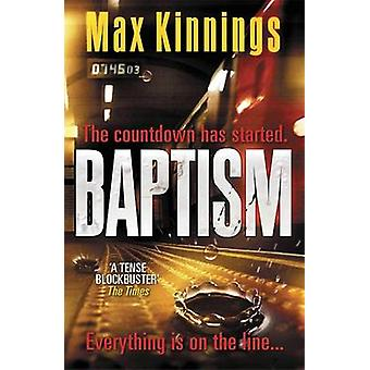 Baptism - An Ed Mallory Thriller by Max Kinnings - 9781848663381 Book