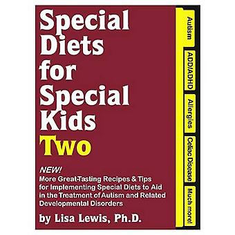 Special Diets for Special Kids - More Great-Tasting Recipes and Tips f