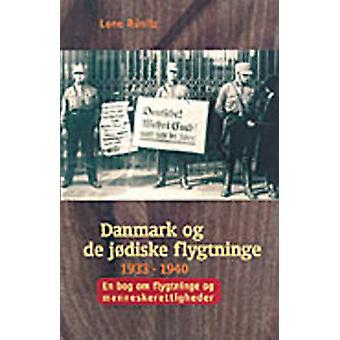 Danmark Og de Jodiske Flygtninge 1933-1940 - En Bog Om Flygtninge Og M