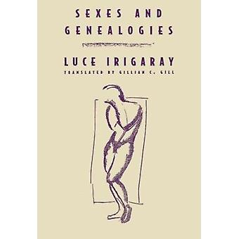 Sexes and Geneologies by Luce Irigaray - Gillian C. Gill - 9780231070
