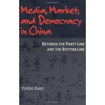Media - Market - and Democracy in China - Between the Party Line and t