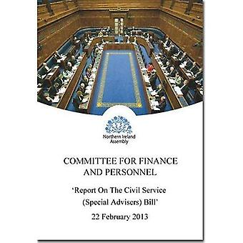 Report on the Civil Service (Special Advisers) Bill: Together with the Minutes of Proceedings of the Committee...