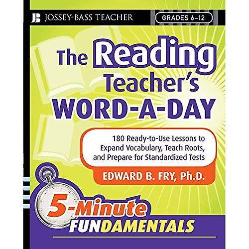 The Reading Teacher's Word-a-day: 180 Ready-to-use Lessons to Expand Vocabulary, Teach Roots, and Prepare for Standardized Tests (5Minute FUNdamentals)