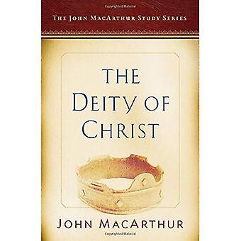 The Deity of Christ: A John MacArthur Study Series (John MacArthur Study Series 2017)