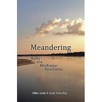 Meandering: Notes of a Mississippi Riverlorian