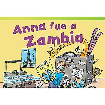 Anna Fue A Zambia = Anna Goes to Zambia (Read! Explore! Imagine! Fiction Readers: Level 1.9)