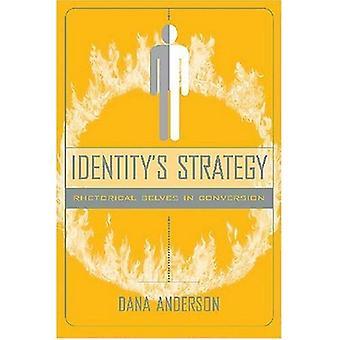 Identity's Strategy: Rhetorical Selves in Conversion (Studies in Rhetoric/Communication)