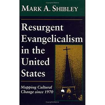 Återuppväckta evangelikalismen i Förenta staterna: mappning av kulturell förändring sedan 1970