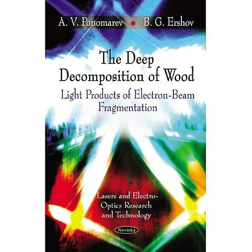 The Deep Decomposition of bois  lumière Products of Electron-Beam FragHommestation