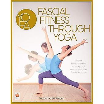 Fascial Fitness through Yoga