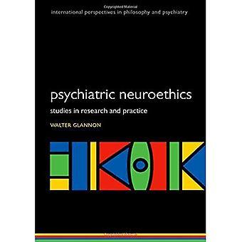 Psykiatriska neuroetik: Studier i forskning och praktik (internationella perspektiv i filosofi och psykiatri)
