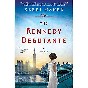 The Kennedy Debutante: A Novel