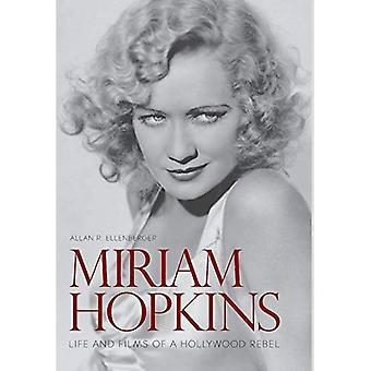 Miriam Hopkins: Life and Films of a Hollywood Rebel� (Screen Classics)