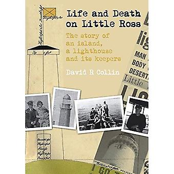 Life and Death on Little Ross: The Story of an Island, a Lighthouse and its Keepers