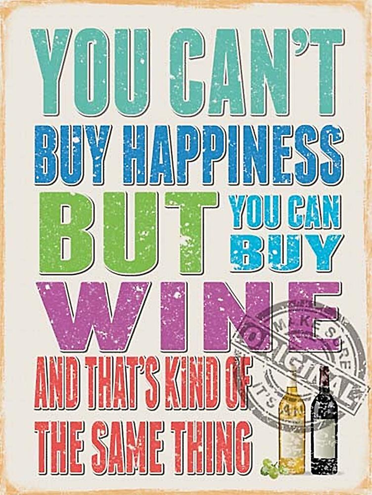 You Can't Buy Happiness  / Wine funny metal sign  (og 4030)