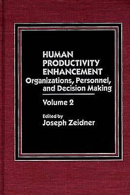 Huhomme Productivity EnhanceHommest Organizations Personnel and Decision Making Volume 2 by Zeider & Joseph