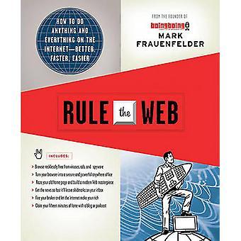 Regla de la Web cómo hacer cualquier cosa y todo sobre el InternetBetter más rápido más fácil Frauenfelder y marca
