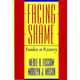 Facing Shame Families in Recovery by Fossum & Merle A.