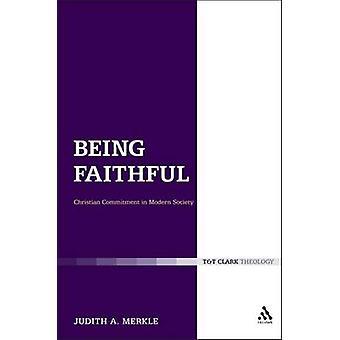 Als Gläubigen Christen Engagement in der modernen Gesellschaft von Merkle & Judith A.