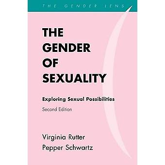 The Gender of Sexuality Exploring Sexual Possibilities by Rutter & Virginia