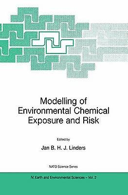 Modelling of Environmental Chemical Exposure and Risk by Linders & Jan B.H.J.