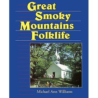 Great Smoky Mountains Folklife by Williams & Michael Ann