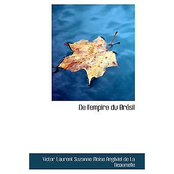 De lempire du Brsil by Laurent Suzanne Moise Angliviel de La