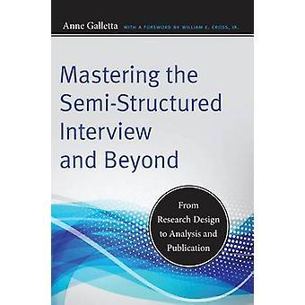 Masterointi SemiStructured haastattelu ja lisäksi tutkimuksen suunnittelu analysoiminen ja julkaiseminen Galletta & Annen