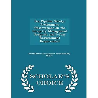 Gas Pipeline veiligheid inleidende opmerkingen over de integriteit Management programma en 7 jaar herbeoordeling eis geleerden keuze Edition door Verenigde Staten regering verantwoording