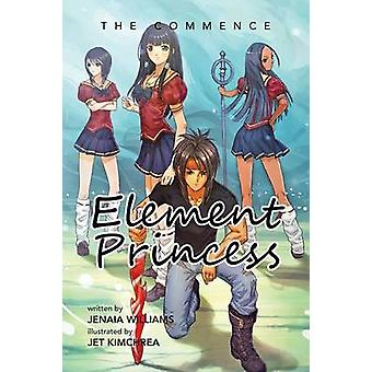 Element Princess The Commence by Williams & Jenaia