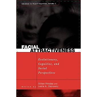 Facial Attractiveness Evolutionary Cognitive and Social Perspectives by Rhodes & Gillian