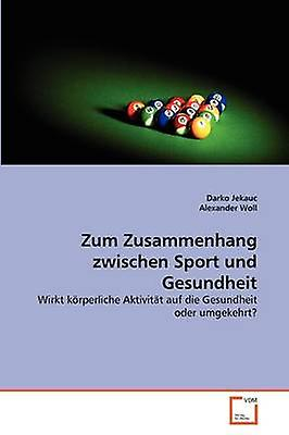 Zum ZusamHomengrenerang zwischen Sport und Gesundheit by Jekauc & Darko