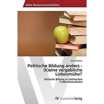 Politische Bildung anders keine vergebliche Liebesmhe por Bodnr Eszter
