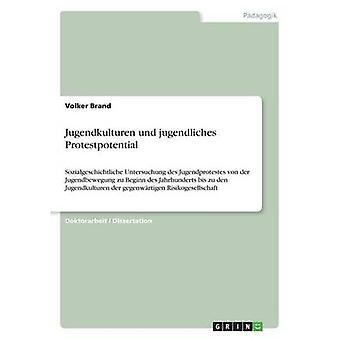 Jugendkulturen und jugendliches Protestpotential de marque & Volker
