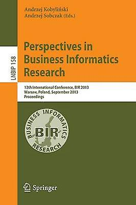 Perspectives in Affaires Informatics Research 12th International Conference Bir 2013 Warsaw Poland September 2325 2013 Proceedings by Kobylinski & Andrzej