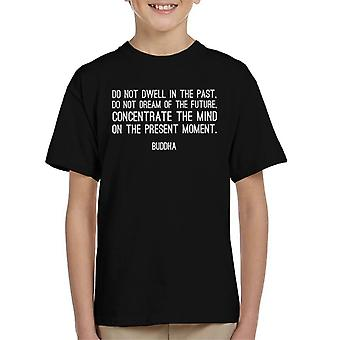 Mindfulness Buddha Do Not Dwell In The Past Quote Kid's T-Shirt