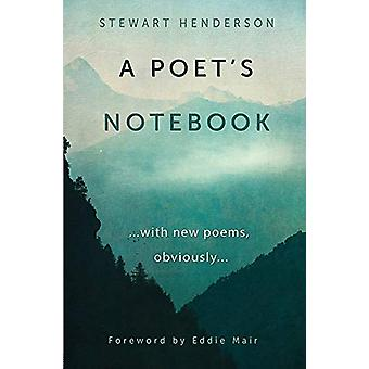 A Poet's Notebook - with new poems - obviously by A Poet's Notebook - w