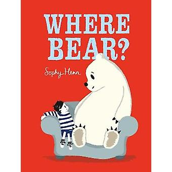 Where Bear? by Sophy Henn - 9780241320761 Book