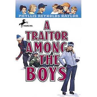 Traitor among the Boys - A by Phyllis Reynolds Naylor - 9780440413868