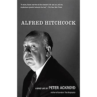 Alfred Hitchcock by Peter Ackroyd - 9780525434795 Book