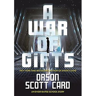 A War of Gifts - An Ender Story by Orson Scott Card - 9780765398291 Bo