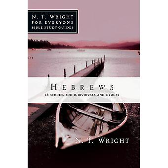 Hebrews - 13 Studies for Individuals and Groups by N T Wright - Patty