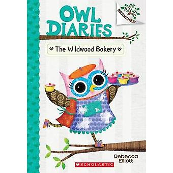 The Wildwood Bakery - A Branches Book (Owl Diaries #7) by Rebecca Elli