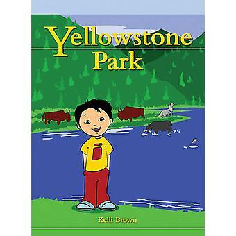 Yellowstone Park by Vanessa Brown - Kelli Brown - 9781404271326 Book