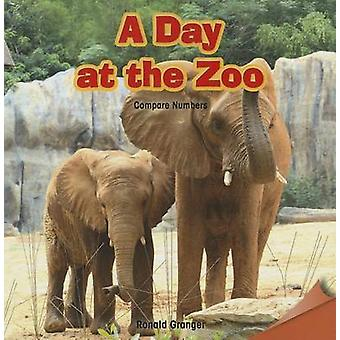 A Day at the Zoo - Compare Numbers by Ronald Granger - 9781477719855 B