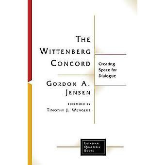 The Wittenberg Concord - Creating Space for Dialogue by The Wittenberg