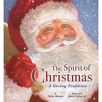 The Spirit of Christmas - A Giving Tradition by Nicky Benson - Jason C