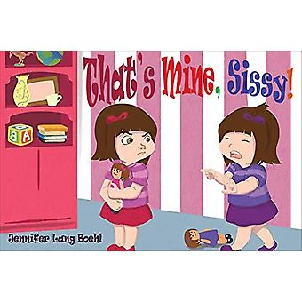 That's Mine Sissy (2nd) by Jennifer Lang Boehl - 9781683190998 Book